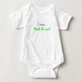 I was..., Worth the wait! Baby Bodysuit