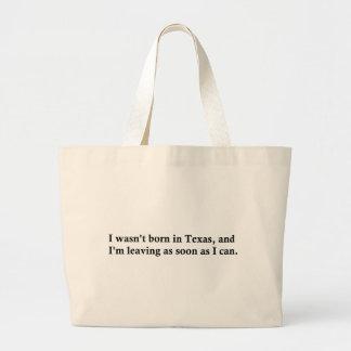 I wasn't born in Texas Canvas Bags