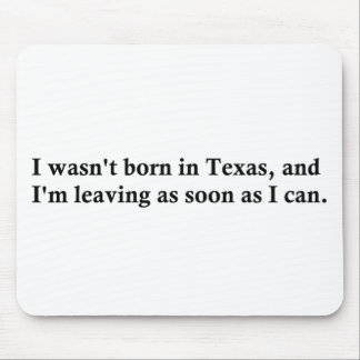 I wasn't born in Texas Mouse Pad
