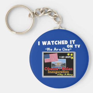 I Watched It On TV - Inauguration 2009 Key Chains