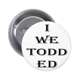 I We Todd Ed button