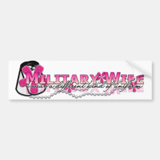 I wear a different kind of uniform(military wife) bumper sticker