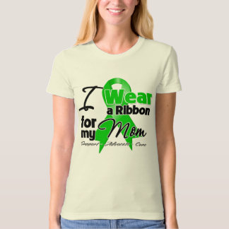 I Wear a Green Ribbon For My Mom T Shirt