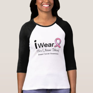 I Wear a Pink Ribbon Customizable Breast Cancer T Shirt