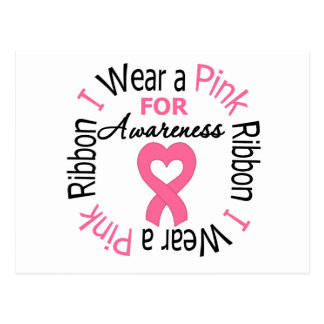 I Wear a Pink Ribbon For Breast Cancer Awareness Post Cards