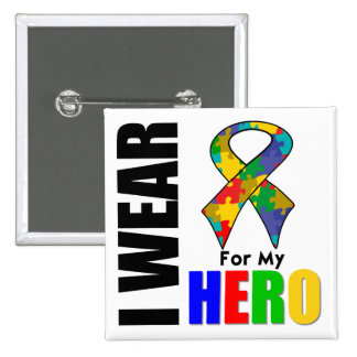 I Wear Autism Ribbon For My Hero 15 Cm Square Badge