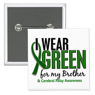 I Wear Green For My Brother 10 Cerebral Palsy 15 Cm Square Badge