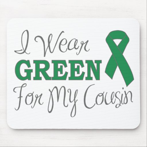 I Wear Green For My Cousin (Green Ribbon) Mouse Pads