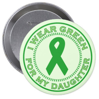 I Wear Green For My Daughter Buttons