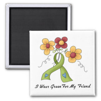I Wear Green For My Friend Square Magnet