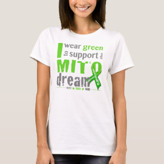 I wear green to support the Mito dream T-Shirt