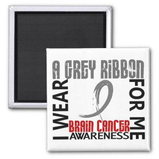 I Wear Grey For Me 46 Brain Cancer Square Magnet