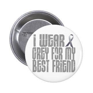 I Wear Grey For My BEST FRIEND 16 6 Cm Round Badge