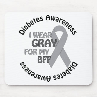 I Wear Grey For My BFF Support Diabetes Awareness Mouse Pad