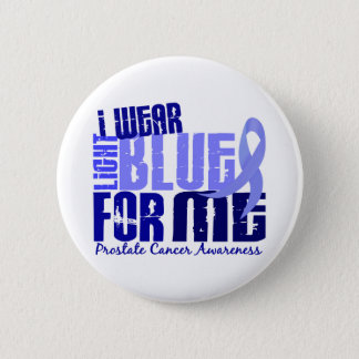 I Wear Light Blue For Me 6.4 Prostate Cancer 6 Cm Round Badge