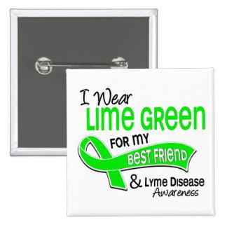 I Wear Lime Green 42 Best Friend Lyme Disease Pin