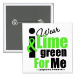 I Wear Lime Green For Me 15 Cm Square Badge