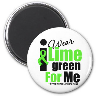 I Wear Lime Green For Me 6 Cm Round Magnet
