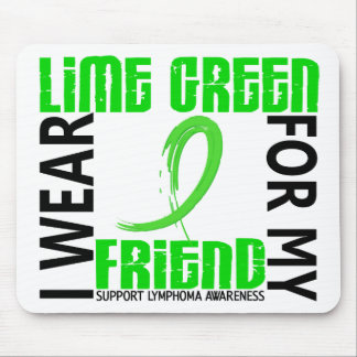 I Wear Lime Green For My Friend 46 Lymphoma Mouse Pad