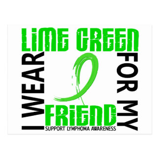 I Wear Lime Green For My Friend 46 Lymphoma Postcard
