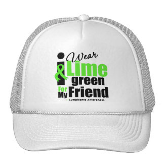 I Wear Lime Green For My Friend Hats