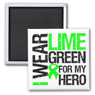 I Wear Lime Green For My Hero - Lymphoma Square Magnet