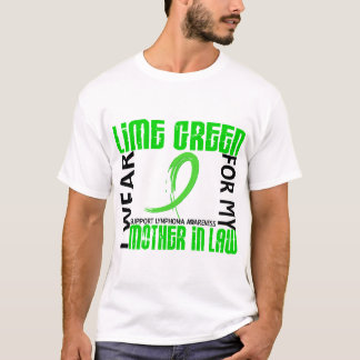 I Wear Lime Green For My Mother-In-Law 46 Lymphoma T-Shirt