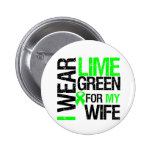 I Wear Lime Green For My Wife Lymphoma Pinback Buttons