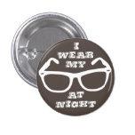 I Wear My Sunglasses at Night Retro Flair 3 Cm Round Badge