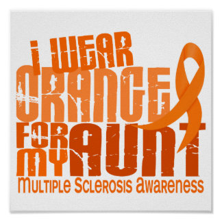 I Wear Orange Aunt Multiple Sclerosis MS Poster