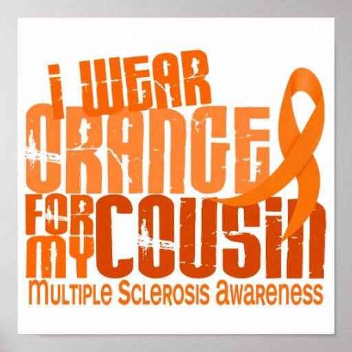 I Wear Orange Cousin Multiple Sclerosis MS Poster