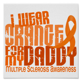 I Wear Orange For Daddy 6 4 MS Multiple Sclerosis Print