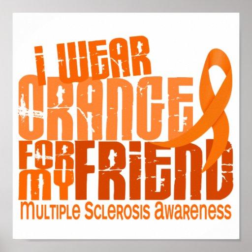 I Wear Orange Friend Multiple Sclerosis MS Poster
