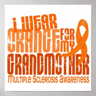 I Wear Orange Grandmother 6.4 Multiple Sclerosis Poster
