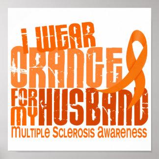 I Wear Orange Husband 6.4 MS Multiple Sclerosis Poster