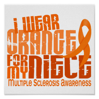 I Wear Orange Niece Multiple Sclerosis MS Poster