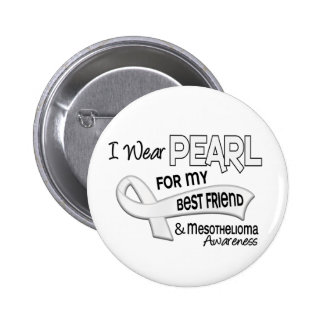I Wear Pearl For My Best Friend 42 Mesothelioma Buttons