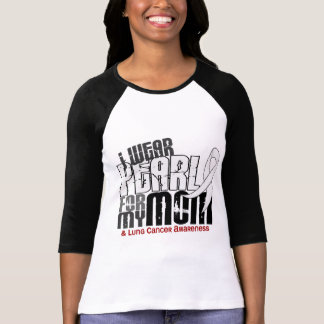 I Wear Pearl For My Mom 6 Lung Cancer T-shirt