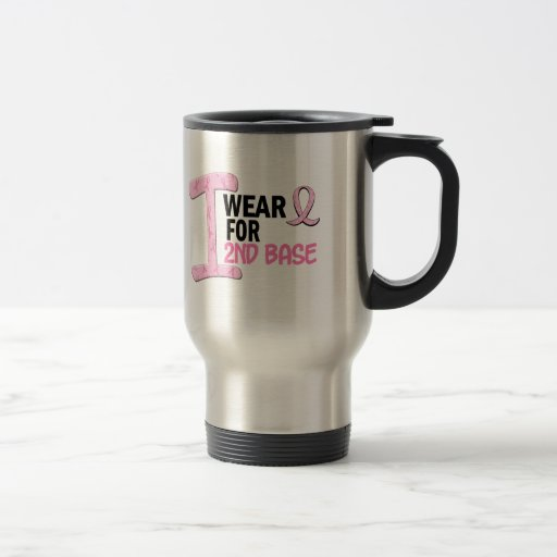 I Wear Pink For 2nd Base 21 BREAST CANCER Coffee Mug