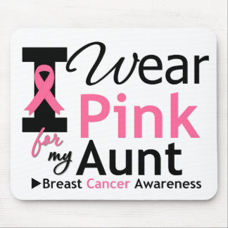 I Wear Pink For My Aunt Mouse Pad