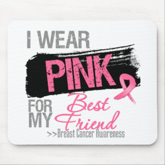 I Wear Pink For My Best Friend Breast Cancer Mouse Pad