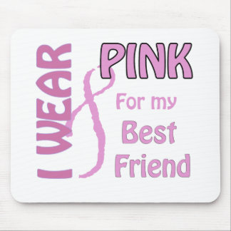 I wear pink for my best friend mouse pad