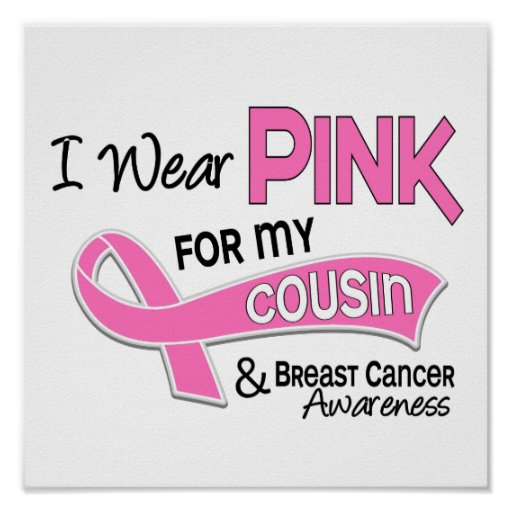 I Wear Pink For My Cousin 42 Breast Cancer Poster