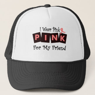 I Wear Pink For My Friend--Cancer Awareness Trucker Hat