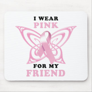 I Wear Pink for my Friend Mouse Pad