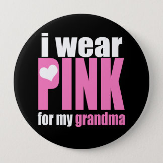 I Wear Pink For My Grandma 10 Cm Round Badge