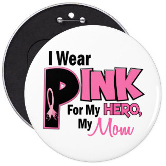 I Wear Pink For My Mom 19 BREAST CANCER Button