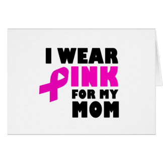 i wear pink for my mother card