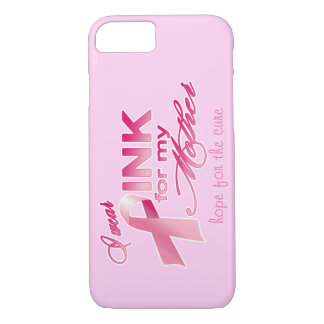 I wear PINK for my mother, hope for the cure iPhone 8/7 Case