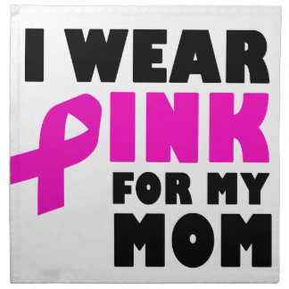 i wear pink for my mother napkin